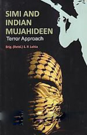 SIMI and Indian Mujahideen: Terror Approach