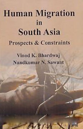 Human Migration in South Asia: Prospects & Constraints