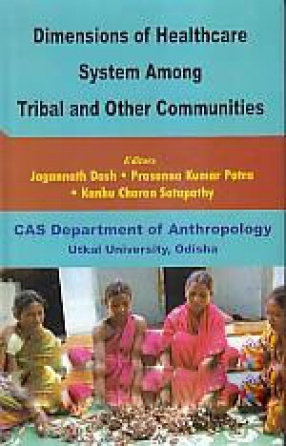 Dimensions of Healthcare System Among Tribal and Other Communities