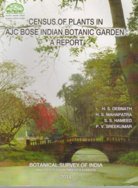 Census of Plants in AJC Bose Indian Botanic Garden: A Report