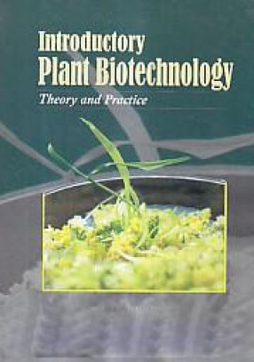 Introductory Plant Biotechnology: Theory and Practice