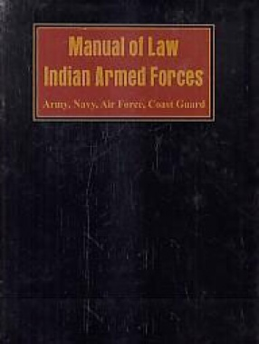 Manual of Law Indian Armed Forces: Army, Navy, Air Force, Coast Guard