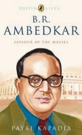 B.R. Ambedkar: Saviour of the Masses
