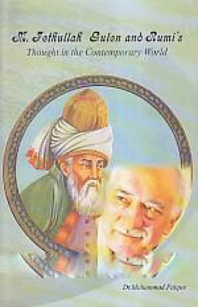 M. Fethullah Gulen and Rumi's Thought in the Contemporary World