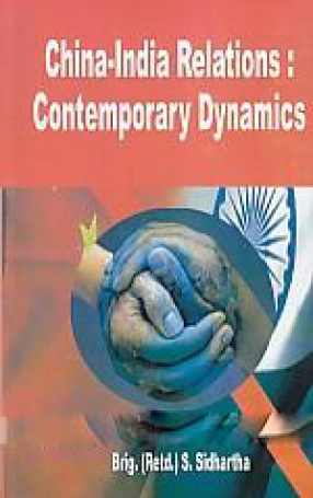 China- India Relations: Contemporary Dynamics