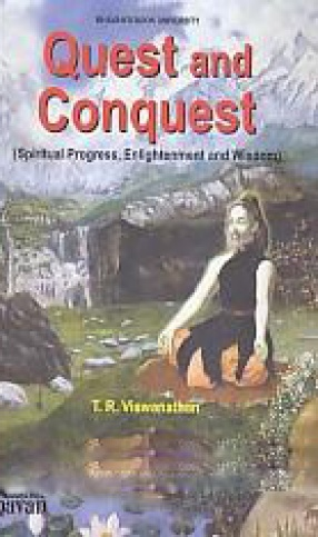 Quest and Conquest: Spiritual Progress, Enlightenment and Wisdom