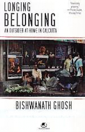 Longing Belonging: An Outsider At Home in Calcutta