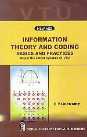 Information Theory and Coding: Basics and Practices: As Per the Latest Syllabus of VTU