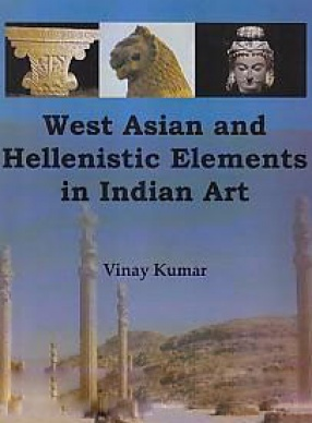West Asian and Hellenistic Elements in Indian Art