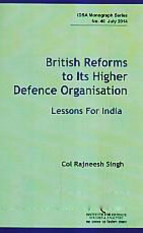 British Reforms to Its Higher Defence Organisation: Lessons for India