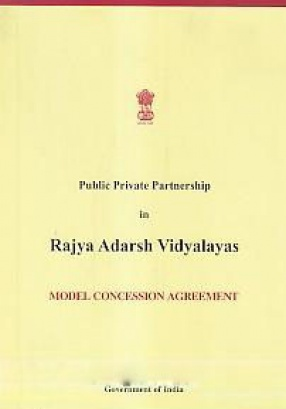 Public Private Partnership in Rajya Adarsh Vidyalaya: Model Concession Agreement