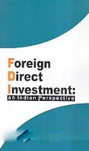 Foreign Direct Investment: An Indian Perspective
