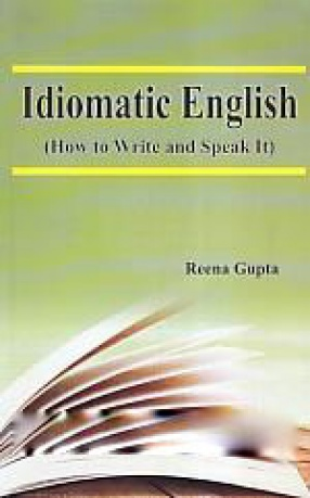 Idiomatic English: How to Write and Speak It