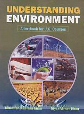 Understanding Environment: A Textbook for U.G. Courses