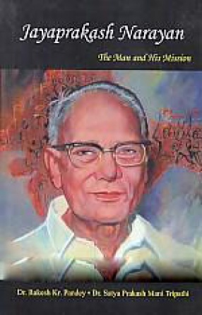Jayaprakash Narayan: The Man and His Mission