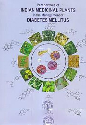 Perspectives of Indian Medicinal Plants in the Management of Diabetes Mellitus
