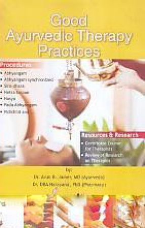 Good Ayurvedic Therapy Practices: Therapy Manual for Ancient Ayurveda Treatment and Panca-karma