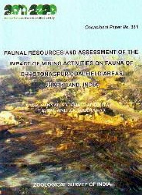 Faunal Resources and Assessment of the Impact of Mining Activities on Fauna of Chhotonagpur Coalfield Areas Jharkhand India