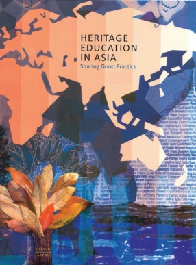 Heritage Education in Asia: Sharing Good Practice