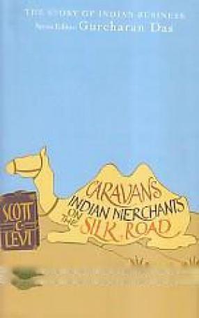 Caravans: Indian Merchants on the Silk Road