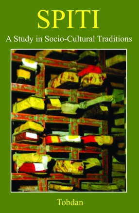 Spiti: A Study in Socio-Cultural Traditions