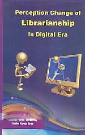 Perception Change of Librarianship in Digital Era