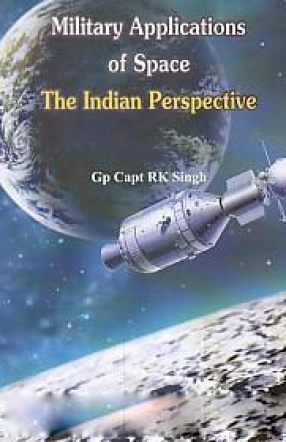Military Applications of Space: The Indian Perspective