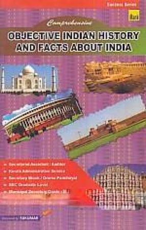 Comprehensive Objective Indian History & Facts About India