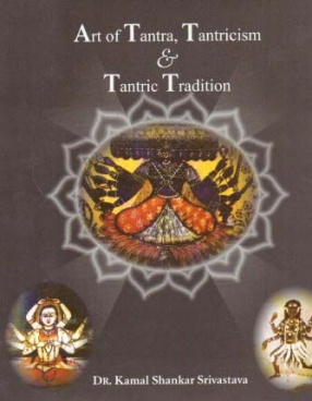 Art of Tantra, Tantricism and Tantric Tradition