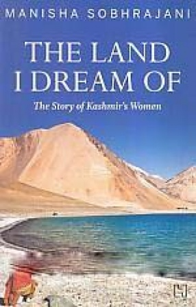 The Land I Dream of: The Story of Kashmir's Women