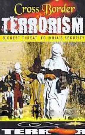 Cross Border Terrorism: Biggest Threat to India's Security