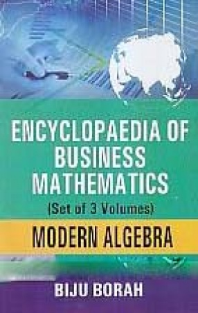 Encyclopaedia of Business Mathematics (In 3 Volumes)