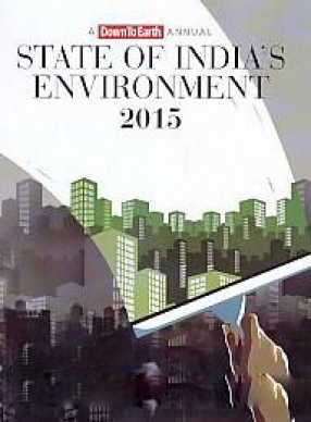 State of India's Environment 2015: A Down to Earth Annual