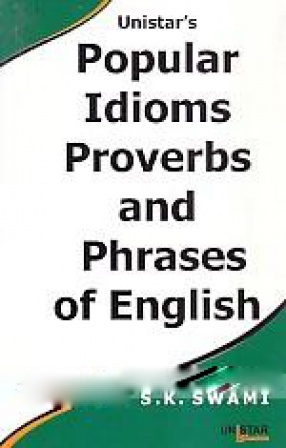Unistar's Popular Idioms Proverbs and Phrases of English