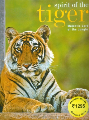 Spirit of the Tiger: Majestic Lord of the Jungle