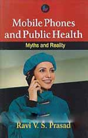 Mobile Phones and Public Health: Myths and Reality