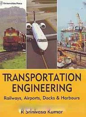 Transportation Engineering: Railways, Airports, Docks & Harbours