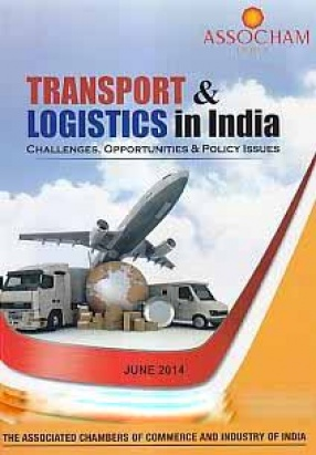 Transport and Logistics in India: Challenges, Opportunities and Policy Issues