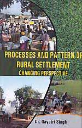 Processes and Patterns of Rural Settlement: Changing Perspective