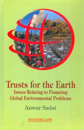Trusts for the Earth: Issues Relating to Financing Global Environmental Problems