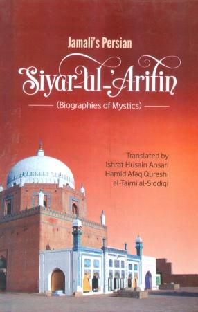 Jamali's Persian Siyar-Ul-'Arifin: Biographies of Mystics