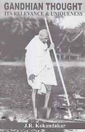 Gandhian Thought: Its Relevance & Uniqueness