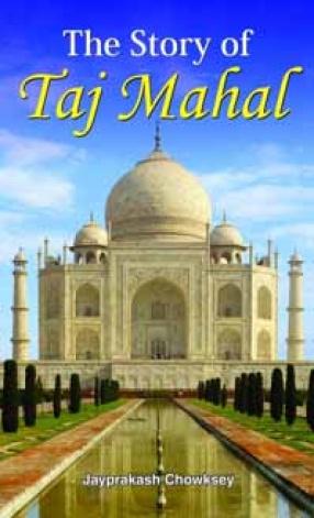 The Story of Taj Mahal