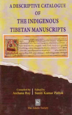A Descriptive Catalogue of the Indigenous Tibetan Manuscripts
