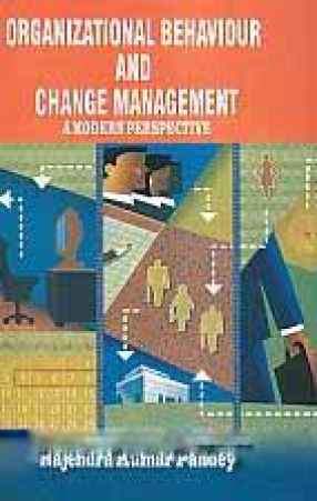 Organizational Behaviour and Change Management: A Modern Perspective