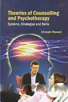 Theories of Counselling and Psychotherapy: Systems, Strategies and Skills