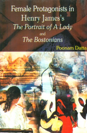 Female Protagonists in Henry James's The Portrait of A Lady and The Bostonians