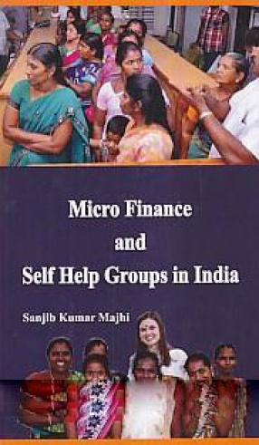 Micro Finance and Self Help Groups in India