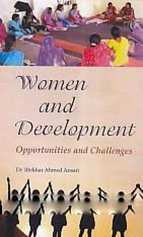 Women and Development: Opportunities and Challenges