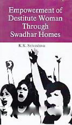 Empowerment of Destitute Women Through Swadhar Homes